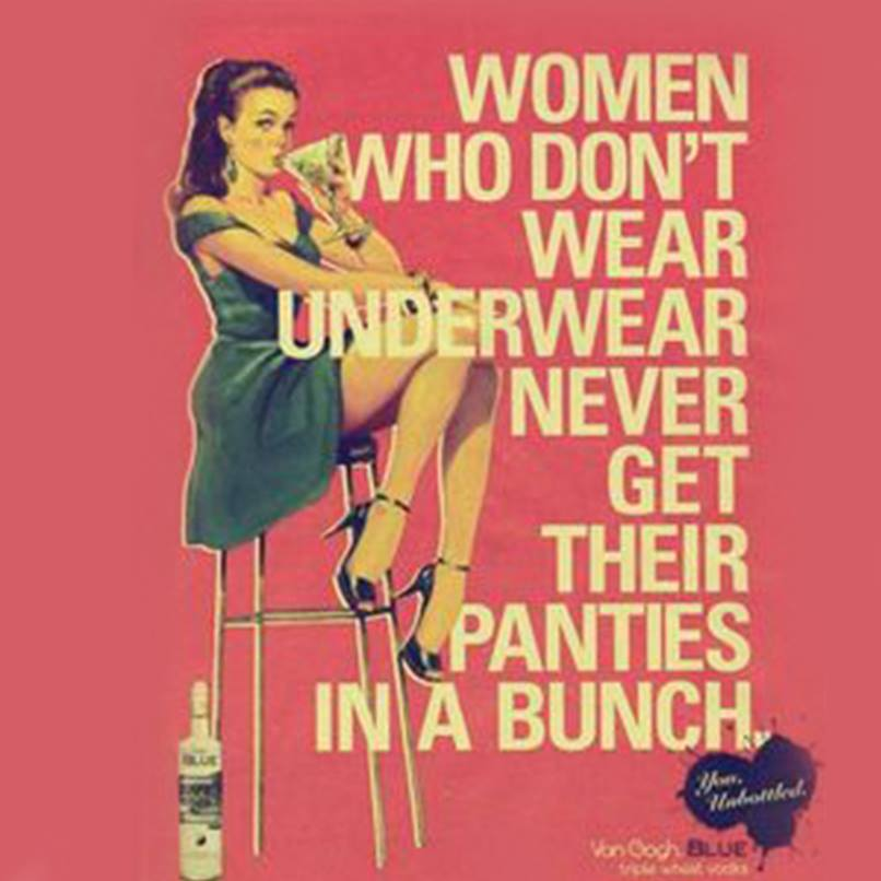 women who don't wear underwear never get their panties in a bunch