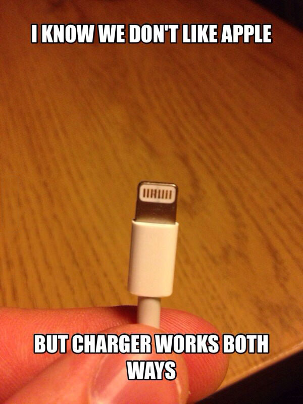 i don't we don't like apple but charger works both ways, meme