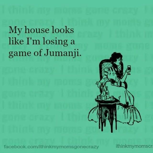 my house looks like i'm losing a game of jumanji, lol