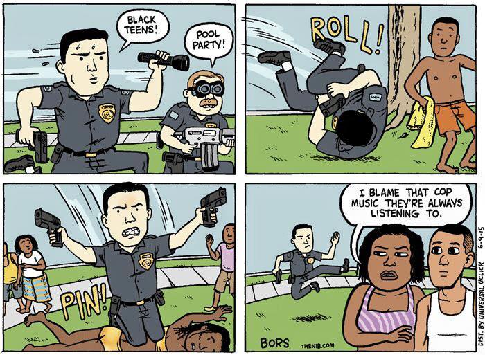 i blame that cop music they're always listening to, cops bust pool party, police brutality, comic