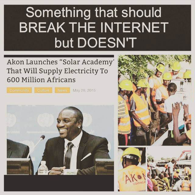 something that should break the internet but doesn't, akon launches solar academy that will supply electricity to 6000 million africans