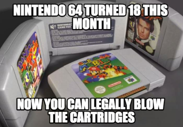 nintendo 64 turned 18 this month, now you can legally blow the cartridges, meme