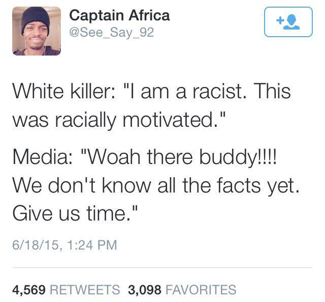 white killer writes i am a racist this was racially motivated, media reacts woah there buddy we don't know all the facts yet give us time, twitter, captain africa
