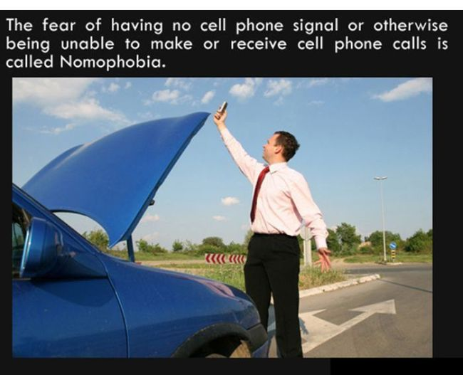 the fear of having no cell phone signal or otherwise being unable to make or receive cell phone calls is called nomophobia, fun facts