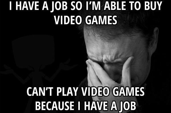 [Image: i-have-a-job-so-im-able-to-buy-video-gam...856494.jpg]