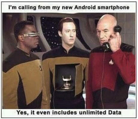 i'm calling from my new android smartphone, yes it even includes unlimited data, star trek the next generation