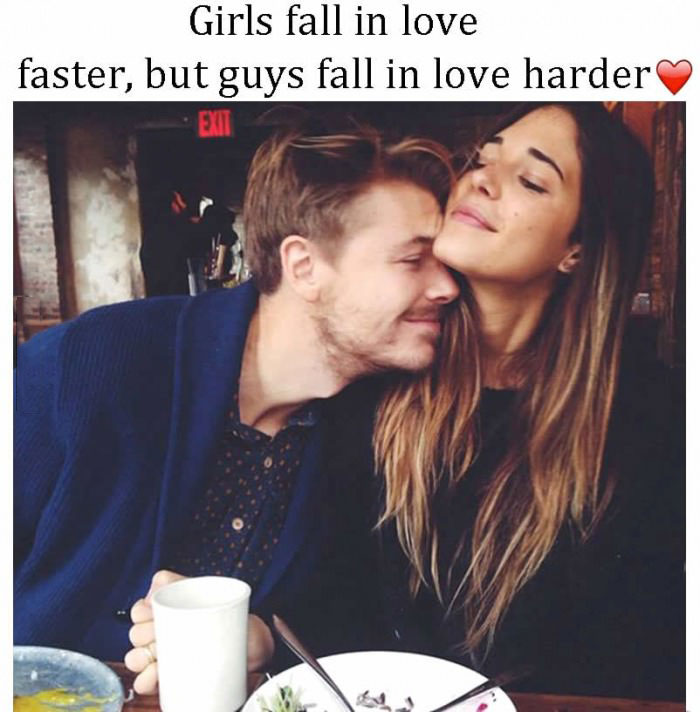girls fall in love faster, but guys fall in love harder