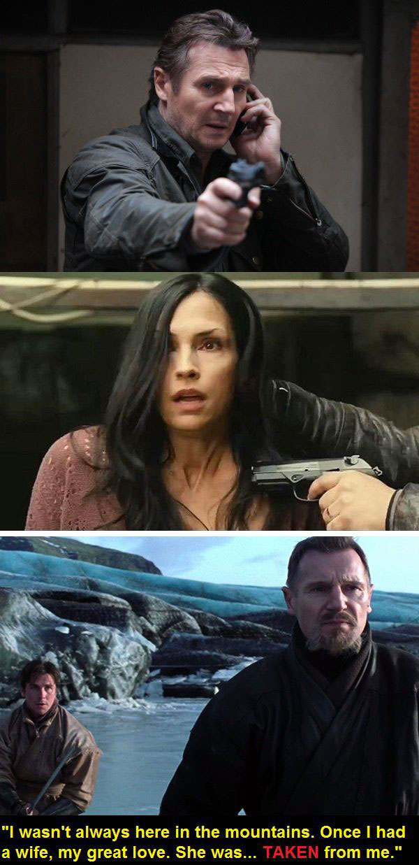 i wasn't always here in the mountains, once i had a wife, my great love, she was taken from me, was liam neeson from batman begins the same guy from taken?