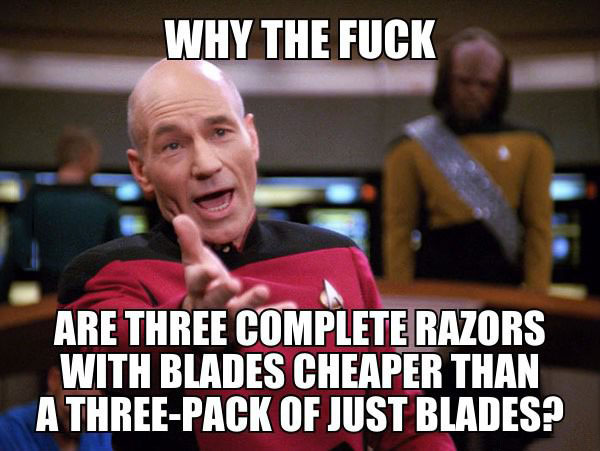 why the fuck are three complete razors with blades cheaper than a three pack of just blades, picard wtf, meme