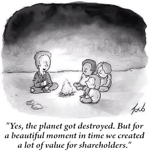 yes the planet got destroyed, but for a beautiful moment in time we created a lot of value for shareholders