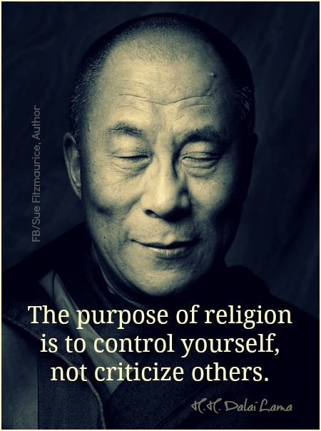 the purpose of religion is to control yourself not criticize others