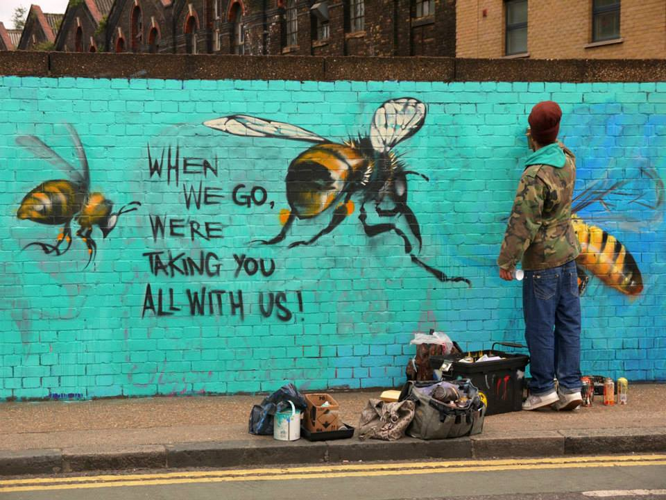when we go we're taking you with us, bees graffiti