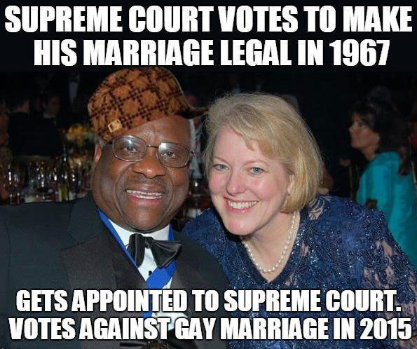 supreme court votes to make his marriage legal in 1967, gets appointed to supreme court, votes against gay marriage in 2015, meme