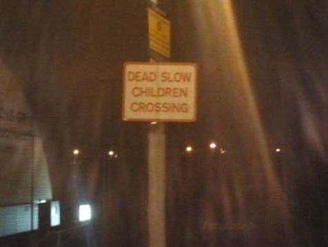 dead slow children crossing, wtf