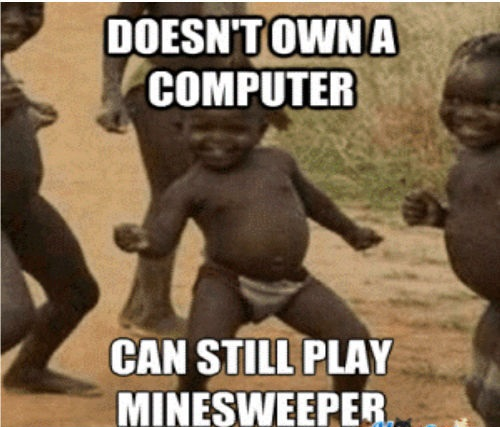 doesn't own a computer, can still play minesweeper, africa kid win, meme