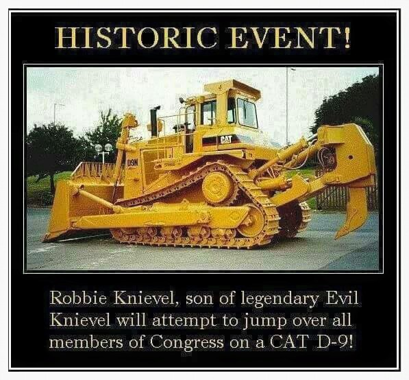 robbie knievel son of legendary evil knievel will attempt to jump over all members of congree on a cat d-9, history event