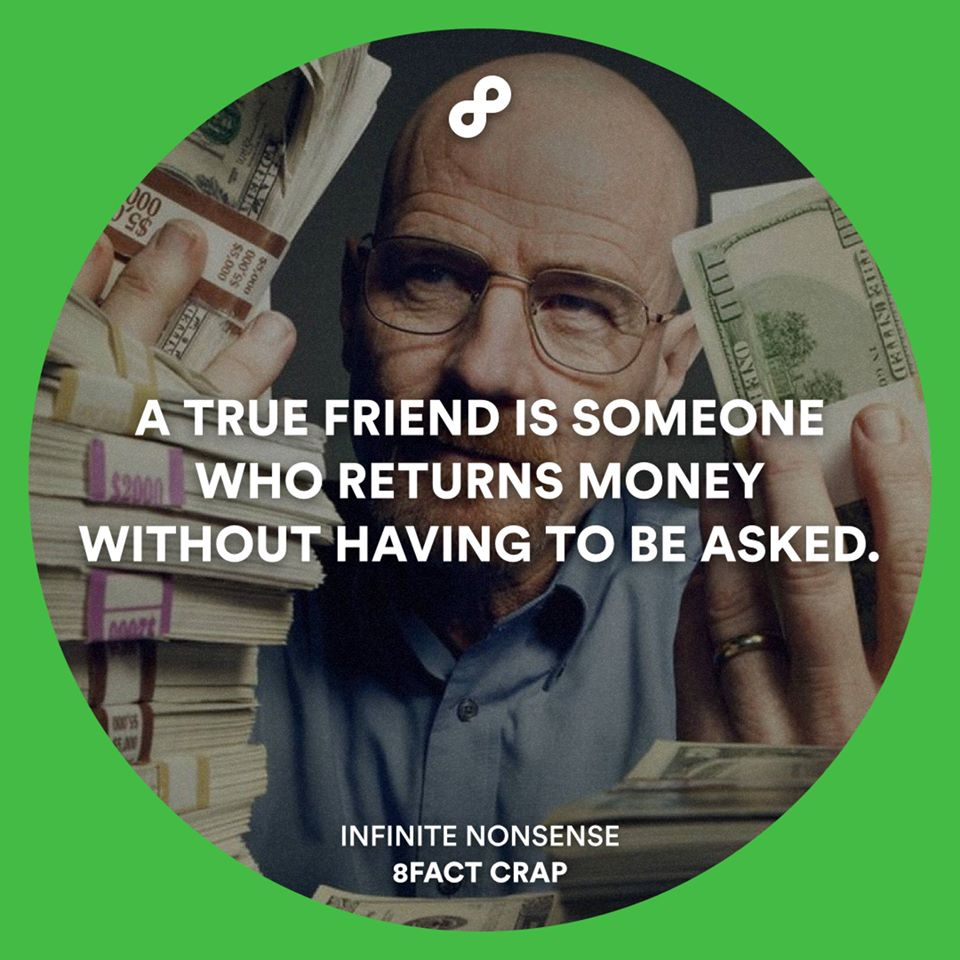 a true friend is someone who returns money without having to be asked