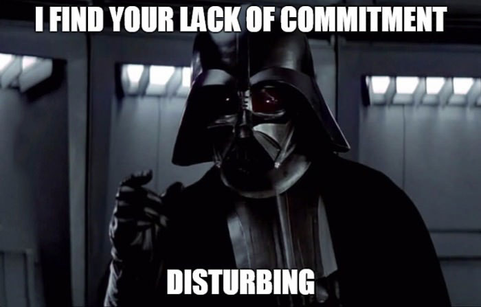i find you lack of commitment disturbing, when you try to make plans with your friends, meme