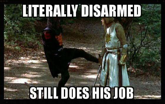 literally disarmed, still does his job, the black knight the monty python and the holy grail, meme