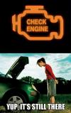 check engine, yep it's still there, meme