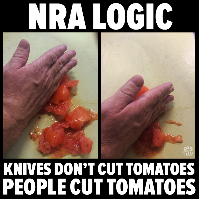 knives don't cut tomatoes, people cut tomatoes, nra logic