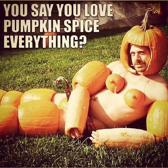 you say you love pumpkin spice everything?, creepy guy wearing pumpkin pieces