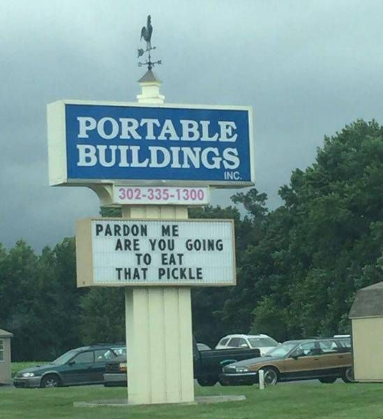 pardon me are you going to eat that pickle, portable buildings, wtf, sign