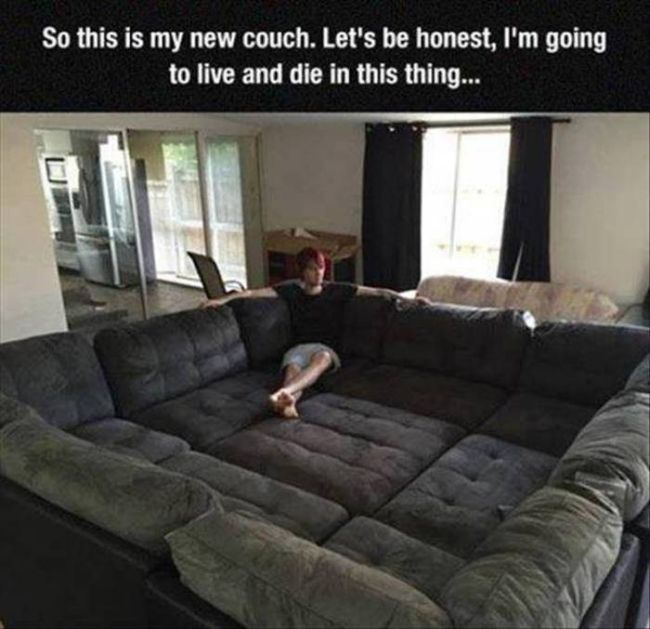 so this is my new couch, let's be honest i'm going to live and die in this thing