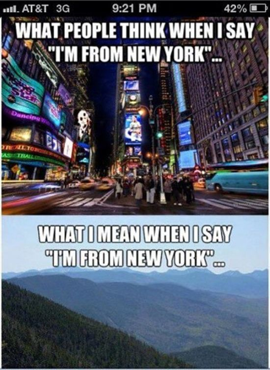 what people think when i say i'm from new york, what i mean when i say i'm from new york, city, country side