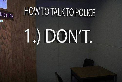 how to talk to police, don't