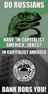 in capitalist america, bank robs you!