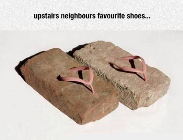 upstairs neighbours favourite shoes