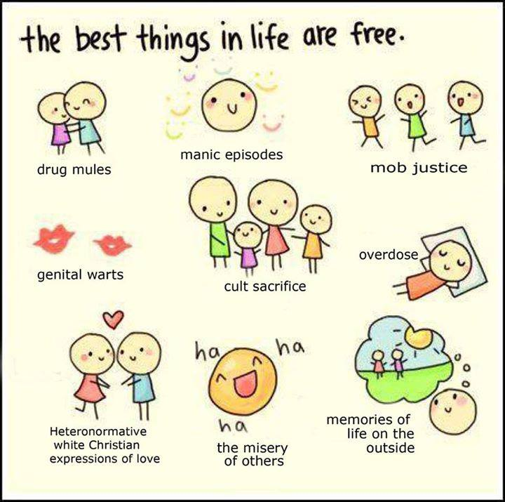the best things in life are free, wtf