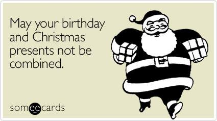 may your birthday and christmas presents not be combined, ecard