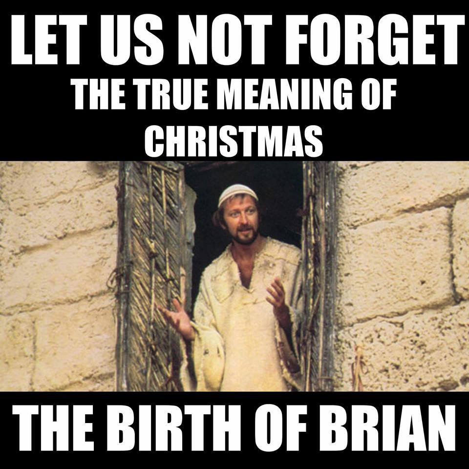 let us not forget the true meaning of christmas, the birth of brian