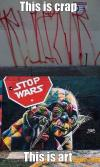 this is crap, this is art, yoda with stops wars sign
