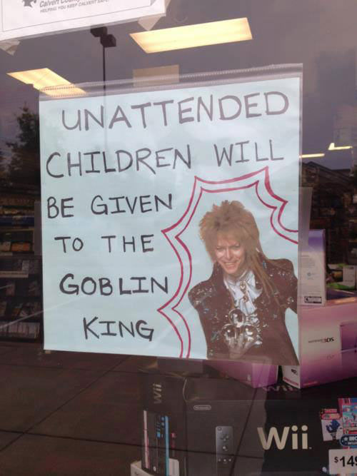 unattended children will be given to the goblin king, david bowie