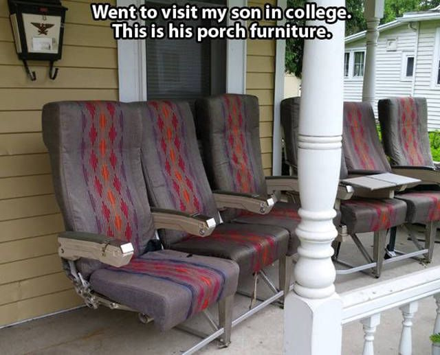 went to visit my son in college, this is his porch furniture