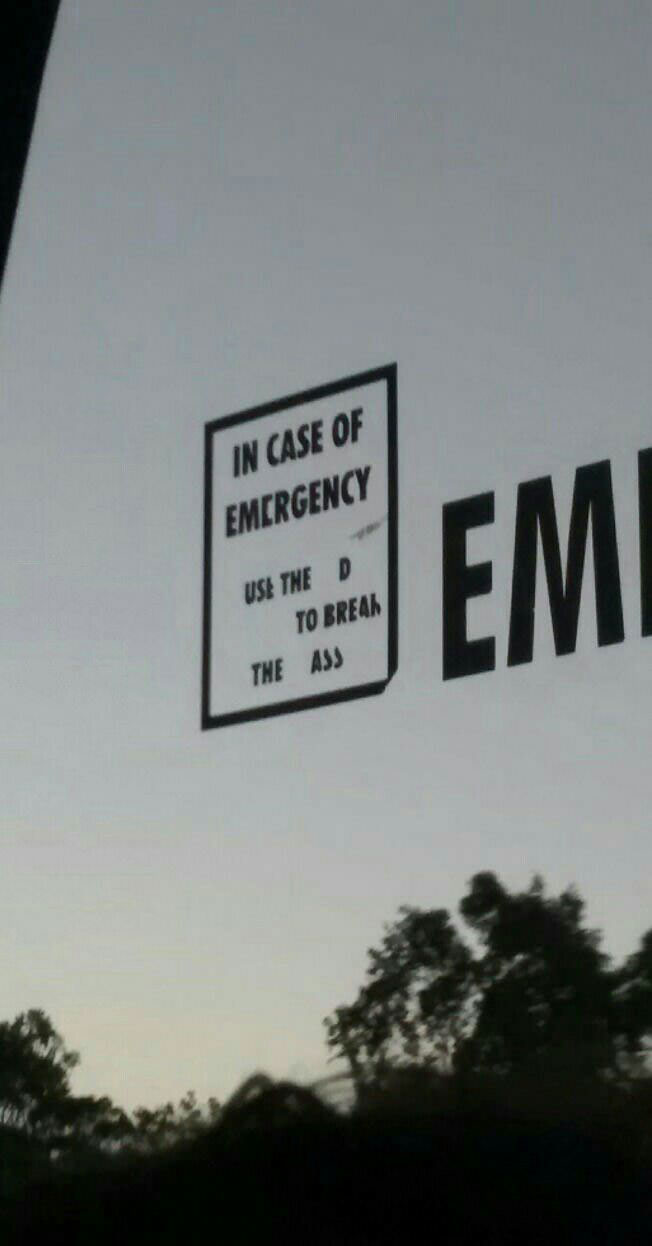 in case of emergency, use the d to break the ass