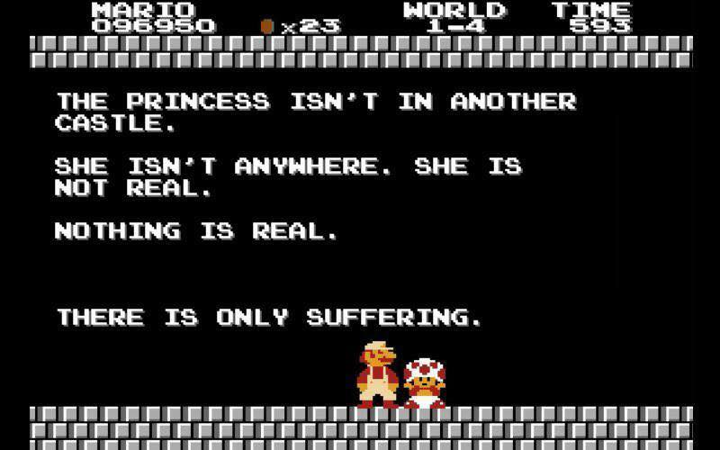 the princes isn't in another castle, she isn't anywhere, she is not real, nothing is real, there is only suffering, super mario world, wtf