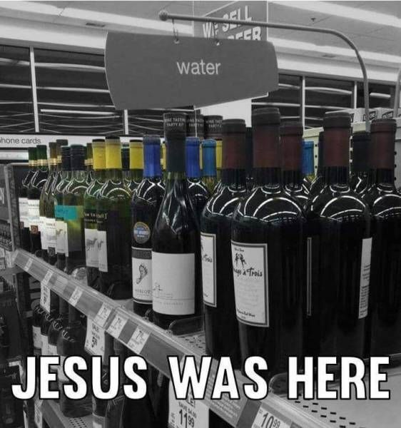 jesus was here, wine in the water section