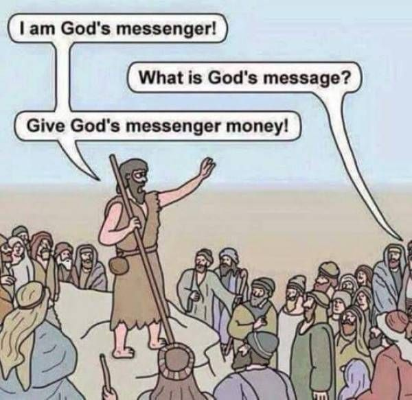 i am god's messenger, what is god's message, give god's messenger money, religion in a nutshell