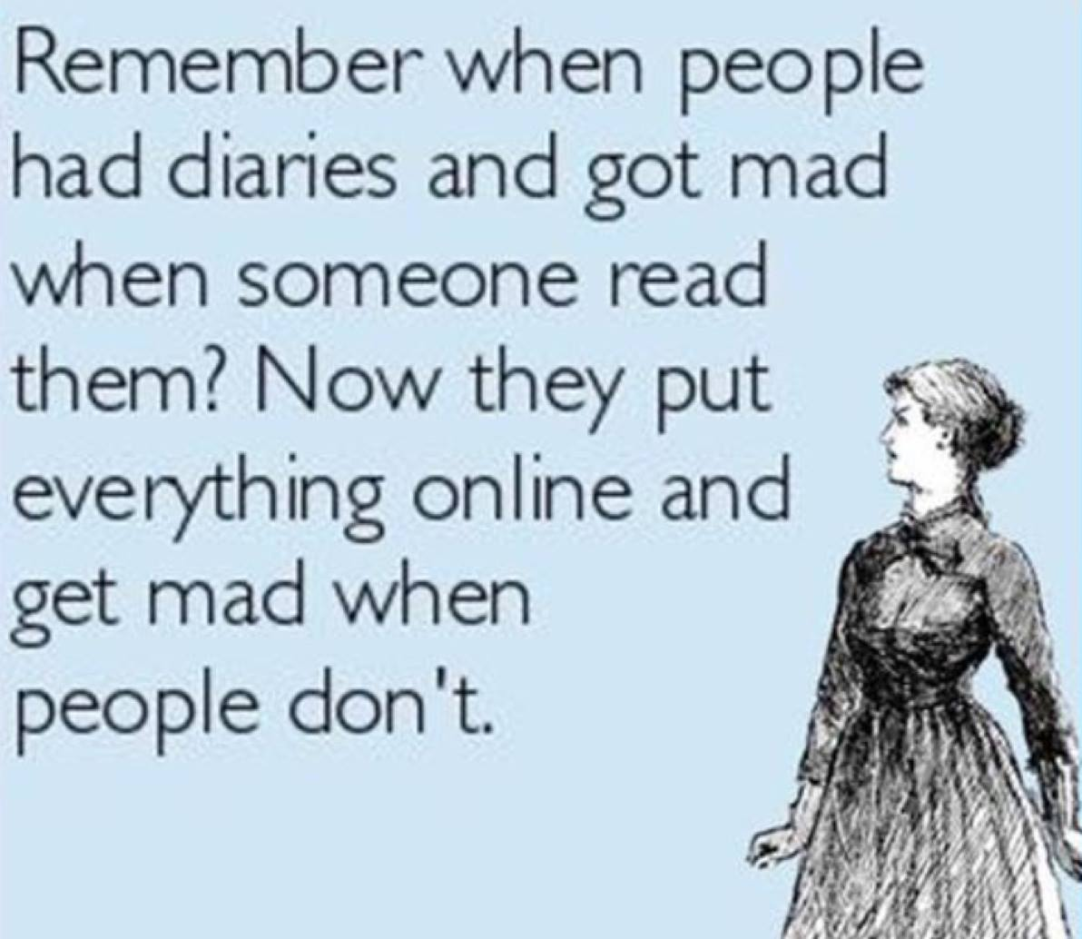remember when people had diaries and got mad when someone read them?, now they put everything online and get mad when people don't, card