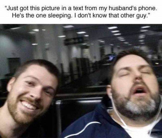 just got this picture in a text from my husband's phone, he's the one sleeping, i don't know that other guy