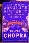 how to spew absolute bullshit and sound profound to idiots, deepak chopra