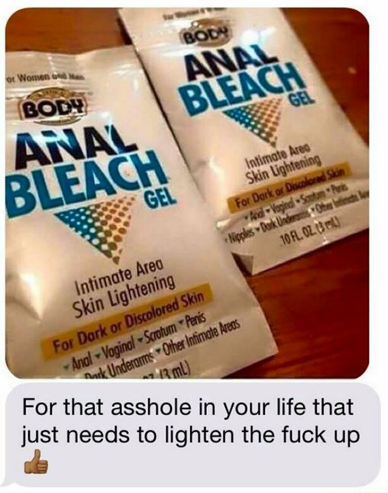 for that asshole in your life that just needs to lighten up, anal bleach gel, intimate area skin lightening