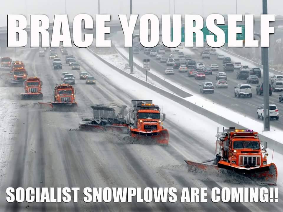 brace yourself, socialist snow plows are coming, meme