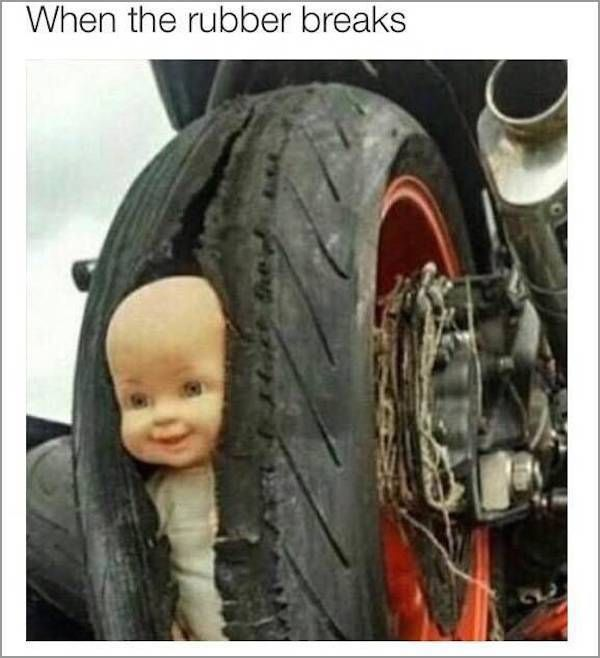 when the rubber breaks, doll face in split tire
