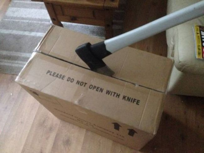 please do not open with knife, use axe instead