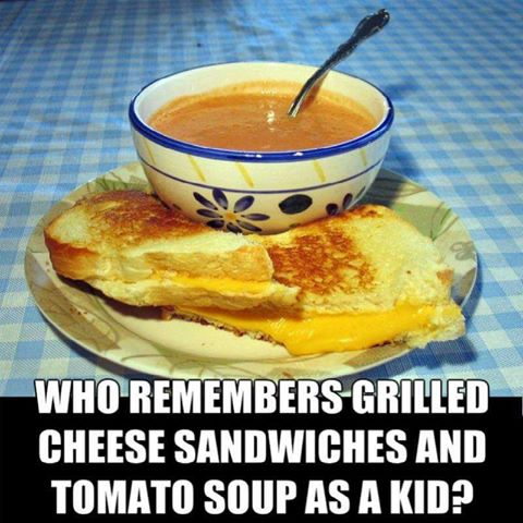 who remembers grilled cheese sanwiches and tomato soup as a kid?